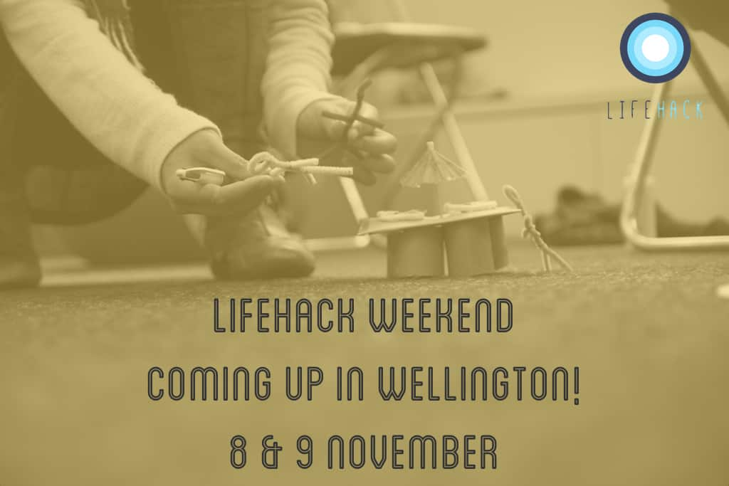 Lifehack Weekend in Wellington