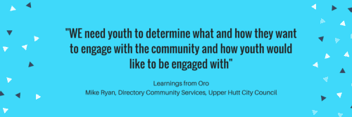 Working with our young people: reflections on Oro from Mike Ryan, Director Community Services, Upper Hutt City Council