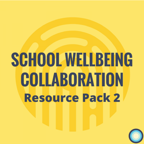 School Wellbeing Collaboration Resource Pack 2